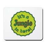 It's a Jungle in Here Mousepad
