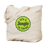 It's a Jungle in Here Tote Bag