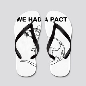 WE HAD A PACT Flip Flops