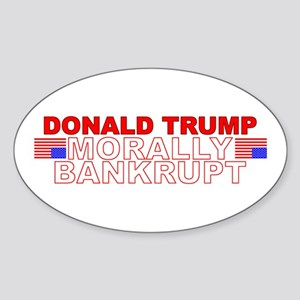 Trump Morally Bankrupt Sticker (oval)