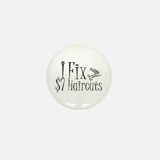 I Fix $7 Haircuts Mini Button