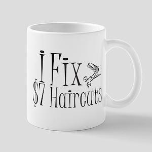 I Fix $7 Haircuts Mug