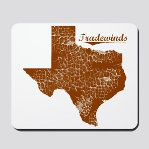 Tradewinds, Texas (Search Any City!) Mousepad