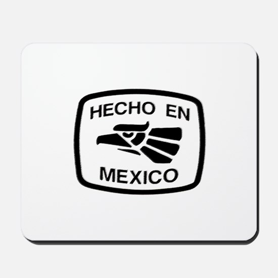 Hecho En Mexico - Made In Mex Mousepad