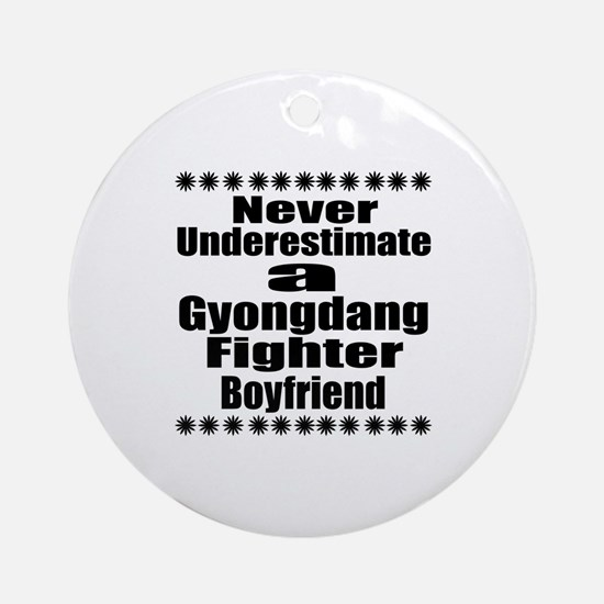 Never Underestimate Gyongdang Fight Round Ornament
