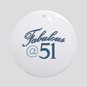 Fabulous at 51 Ornament (Round)