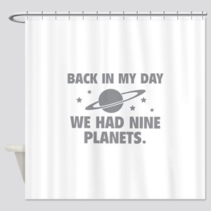 We Had Nine Planets Shower Curtain