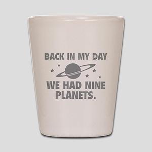 We Had Nine Planets Shot Glass