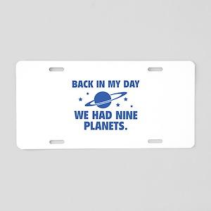 We Had Nine Planets Aluminum License Plate