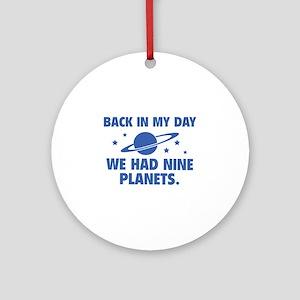 We Had Nine Planets Ornament (Round)