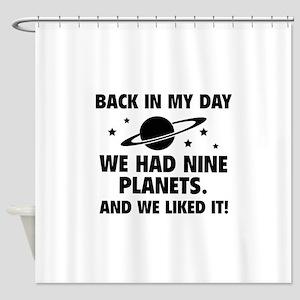 We Had Nine Planets Shower Curtain