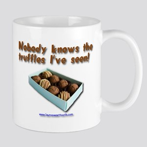 Nobody knows the truflles I've seen Mug
