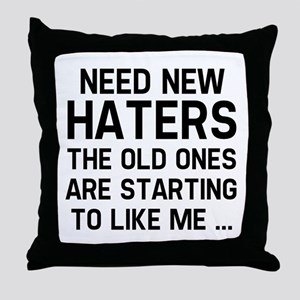 Need New Haters Throw Pillow