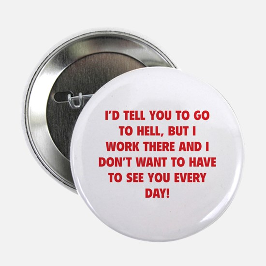 "Go To Hell 2.25"" Button"