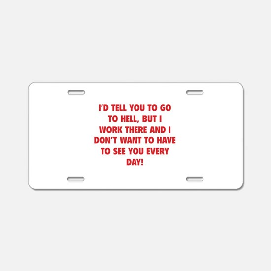 Go To Hell Aluminum License Plate