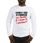 Im flexing and i know it Long Sleeve T-Shirt