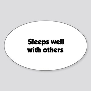 Sleeps well with others Sticker (Oval)