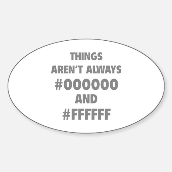 Things aren't always Sticker (Oval)