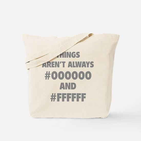 Things aren't always Tote Bag