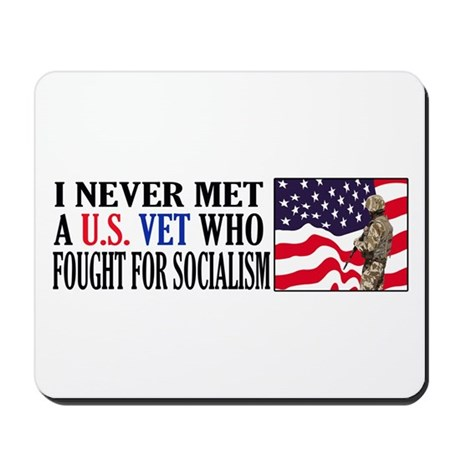 I Never Met A US Vet Who Fought For Socialism Mous
