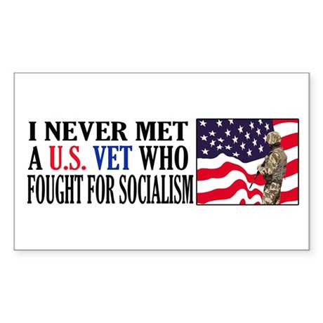 I Never Met A US Vet Who Fought For Socialism Stic