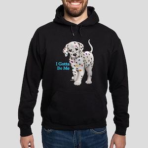 I Gotta Be Me dalmatian Hoodie (dark)