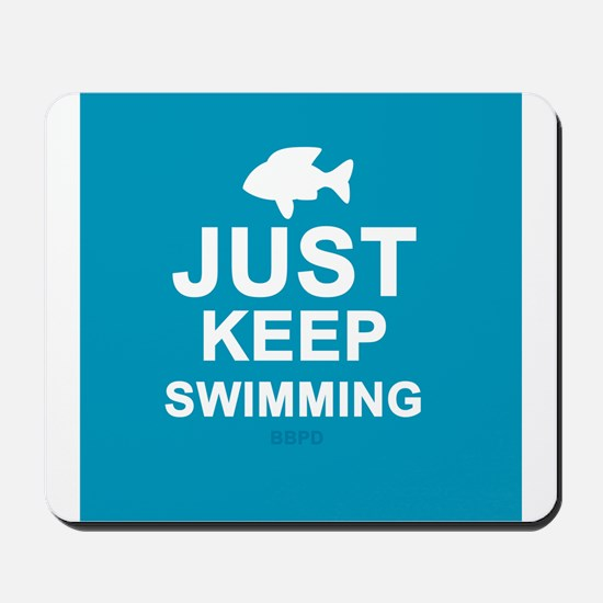 Keep Swimming Mousepad