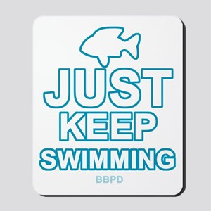 Just Keep Swimming Mousepad