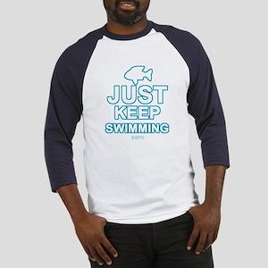 Just Keep Swimming Baseball Jersey