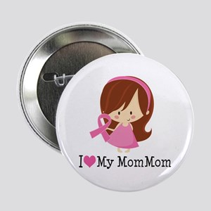 "MomMom Breast Cancer Support 2.25"" Button"