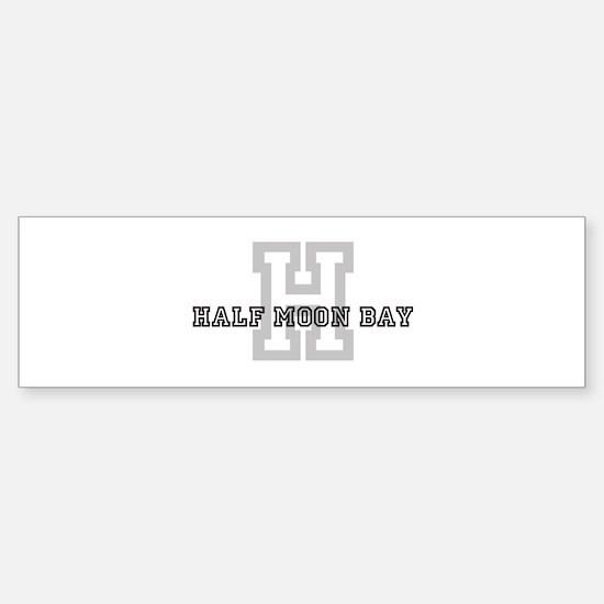 Half Moon Bay (Big Letter) Bumper Bumper Bumper Sticker