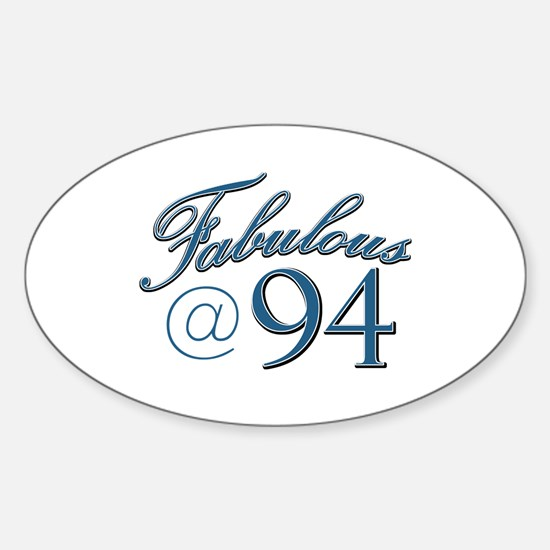 Fabulous at 94 Sticker (Oval)