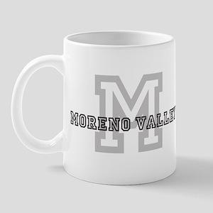 Moreno Valley (Big Letter) Mug