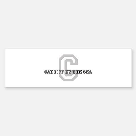 Cardiff By The Sea (Big Lette Bumper Bumper Bumper Sticker