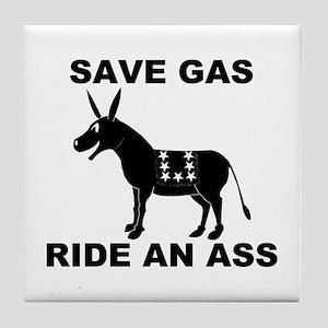 SAVE GAS RIDE AN ASS Tile Coaster
