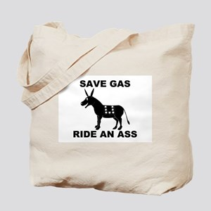 SAVE GAS RIDE AN ASS Tote Bag