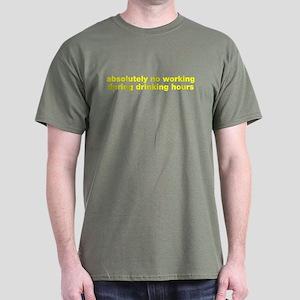 Absolutely no working drinking Dark T-Shirt
