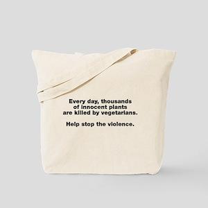 Stop Plant Violence Tote Bag