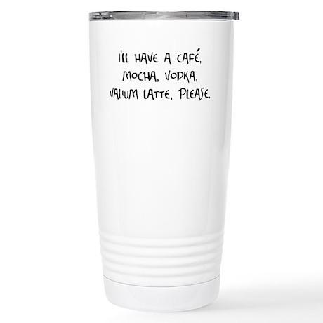 Cafe Mocha Vodka Valium Latte Stainless Steel Trav