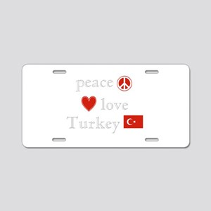 Peace, Love and Turkey Aluminum License Plate