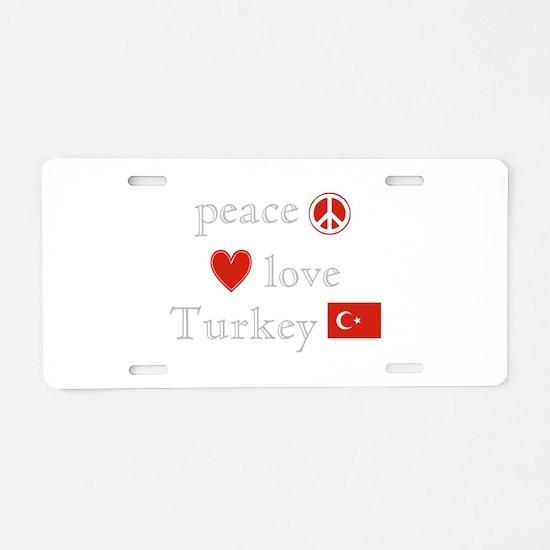 Peace, Love and Turkey Aluminum License Plate