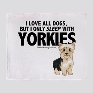 I Sleep with Yorkies Throw Blanket
