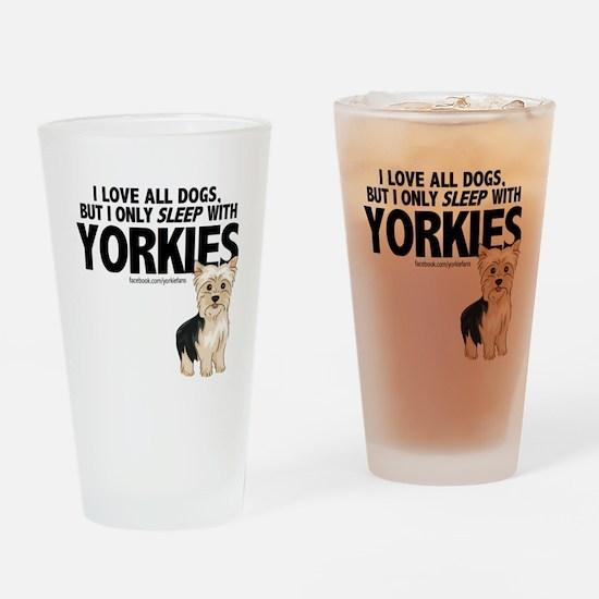 I Sleep with Yorkies Drinking Glass