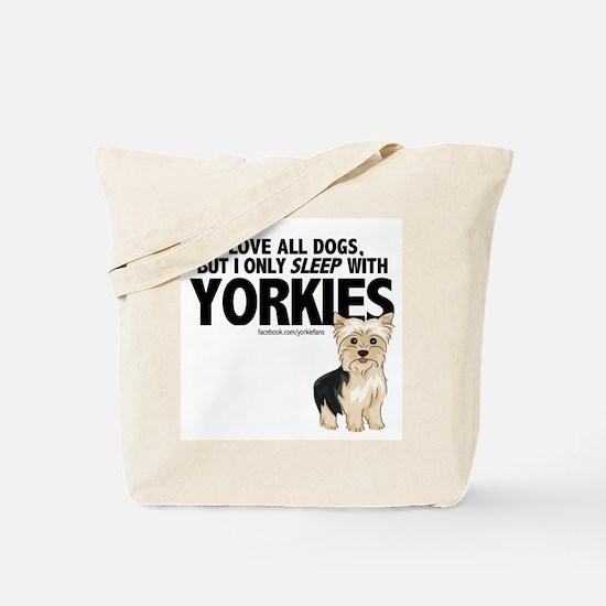 I Sleep with Yorkies Tote Bag