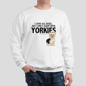 I Sleep with Yorkies Sweatshirt