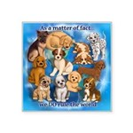 "Dogs Rule Square Sticker 3"" x 3"""