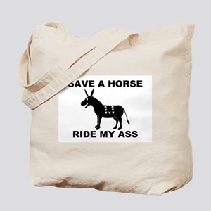 SAVE A HORSE RIDE MY ASS Tote Bag