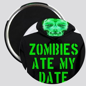 Zombies Ate My Date Magnet