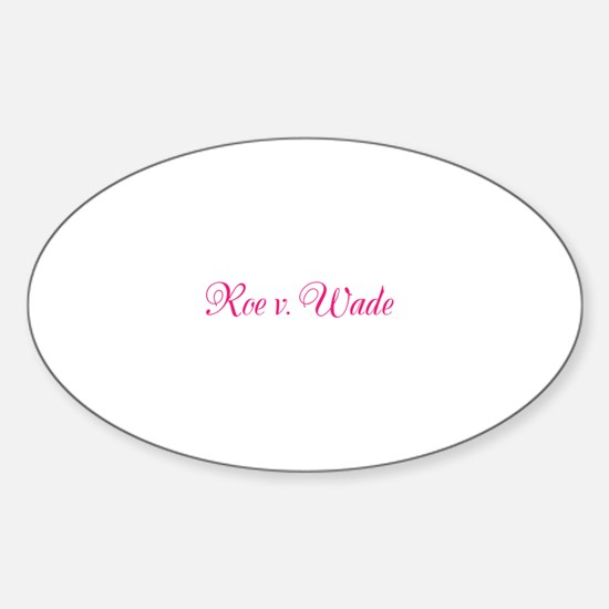 Roe v. Wade: Fancy Case Name Sticker (Oval)