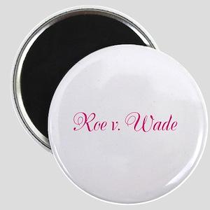 Roe v. Wade: Fancy Case Name Magnet